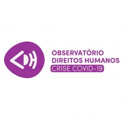 Observatório Direitos Humanos - Crise COVID-19