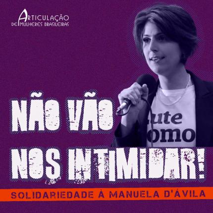 Nota – Não vão nos intimidar! Solidariedade à Manuela D'Ávila